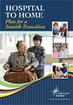 Hospital to Home: Plan for a Smooth Transition