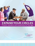 Expand Your Circle: Prevent Isolation and Loneliness As You Age